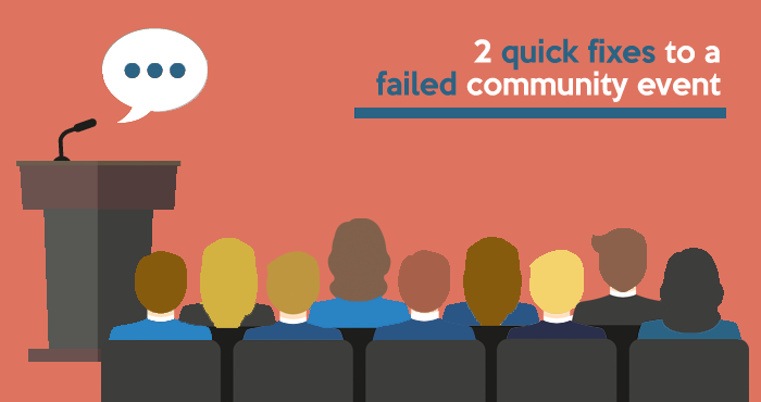 2 quick fixes to a failed community event