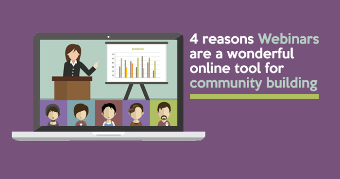 webinars are a wonderfull tool for community building