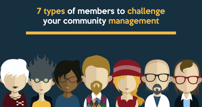 7 types of members to challenge your community management