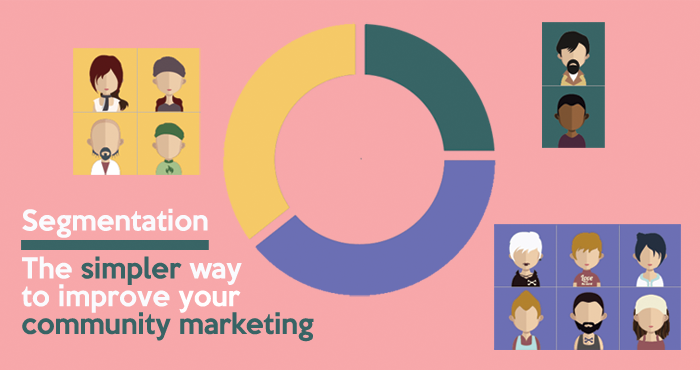 Segmentation - the simpler way to improve your community marketing