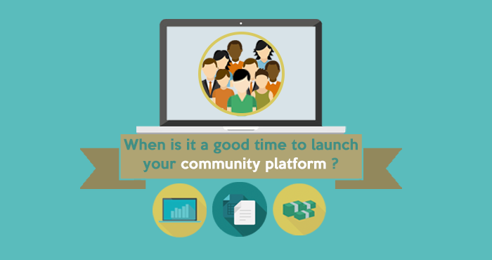 when is it a good time to launch your community platform
